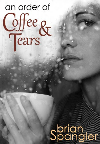 An Order of Coffee and Tears by Brian Spangler