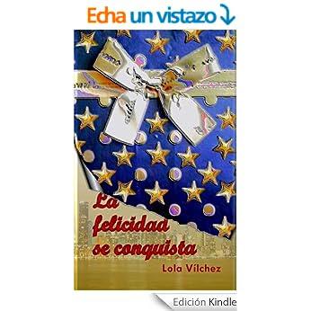 http://www.amazon.es/LA-FELICIDAD-CONQUISTA-LOLA-VILCHEZ-ebook/dp/B00I5KYWME/ref=zg_bs_827231031_f_1