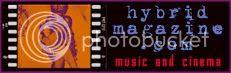 Hybrid Magazine!  Music & Cinema!