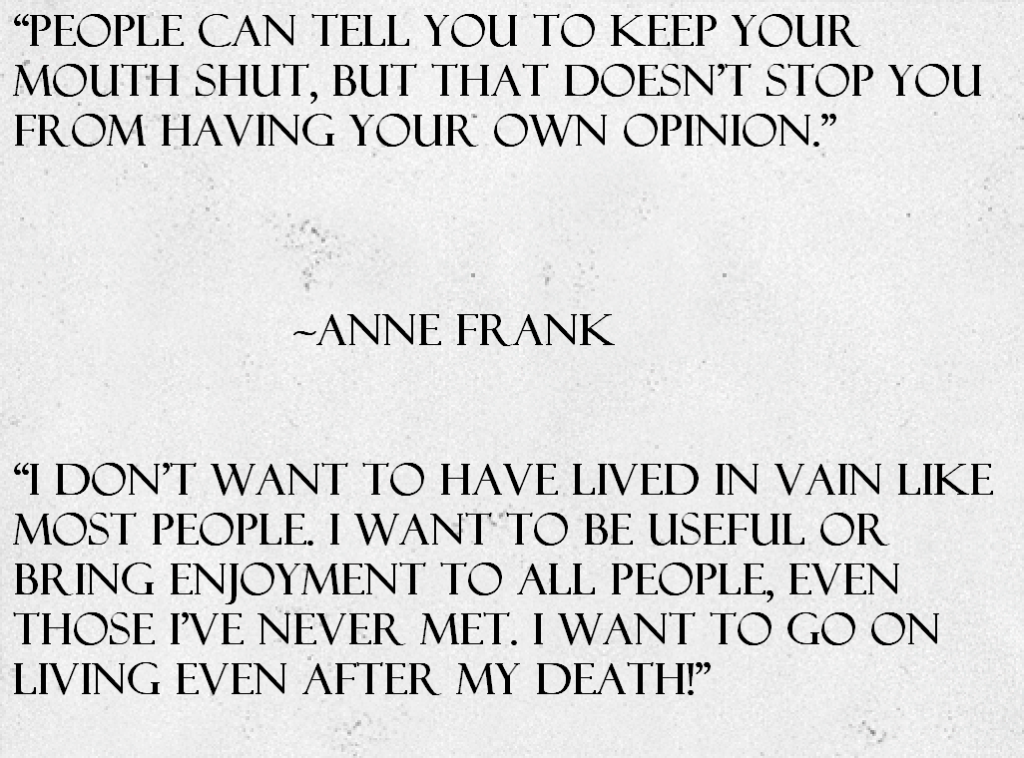 Anne Frank Quotes About Opinions And Legacy Awesome Quotes About Life
