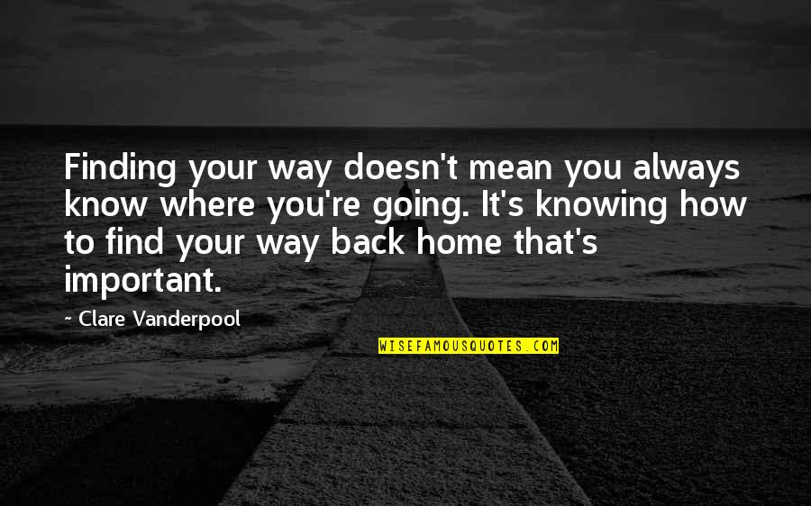 Youll Always Find Your Way Back Home Quotes Top 6 Famous Quotes