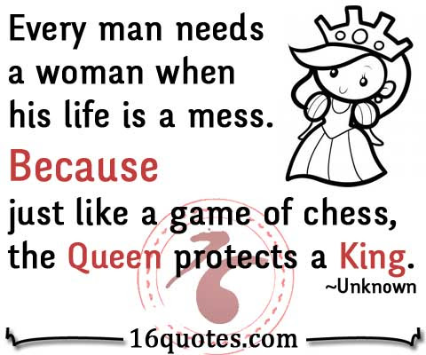 Every Man Needs A Woman When His Life Is A Mess