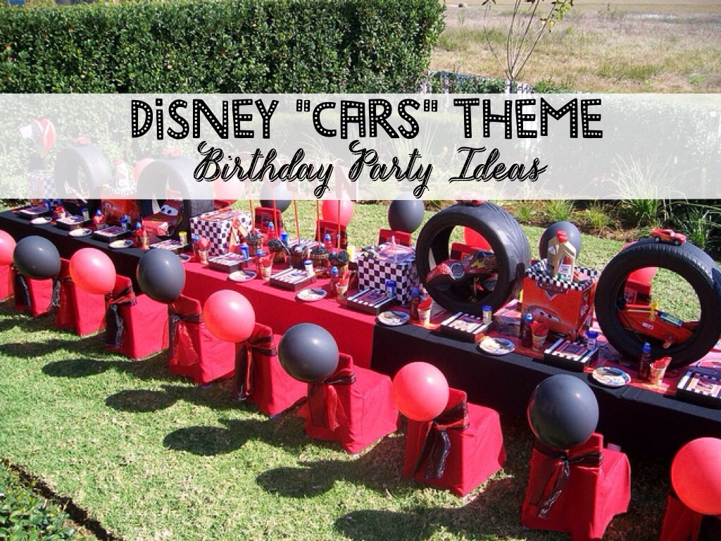 Disney Pixar Cars Theme Birthday Party Idea Disney Every Day