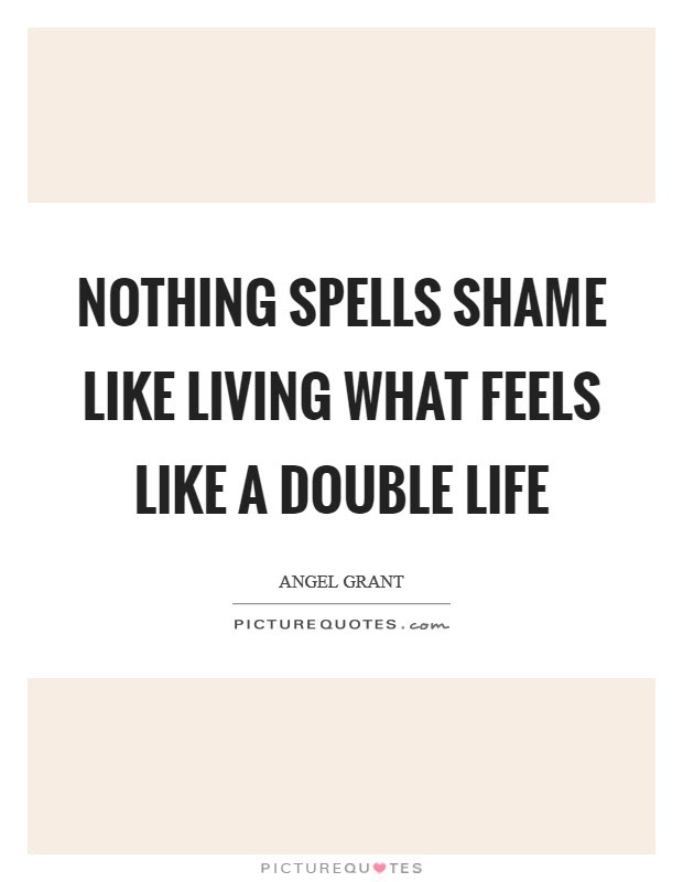 Double Life Quotes Sayings Double Life Picture Quotes