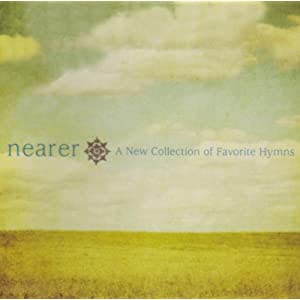 Nearer: a New Collection of Hymns