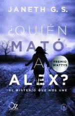 ¿Quién mató a Alex?: El misterio que nos une Janeth G. S.