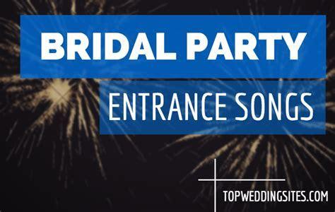 Team Wedding Blog Bridal Party Entrance Songs