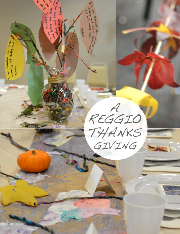 A Reggio Inspired Thanksgiving Feast Meri Cherry