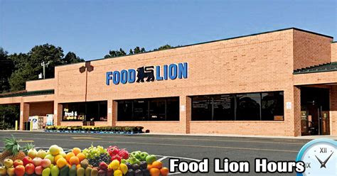 food lion hours  metoday opening closing times
