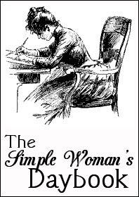 The Simple Woman Daybook -  August 25th