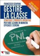 Gestire la Classe - Guida pratica per insegnanti e formatori