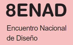 VIII Encuentro Nacional de Diseño (8ENAD)