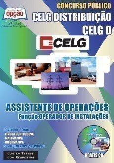 Apostila Concurso CELG Distribuição S.A - Assistente de Operações - Função: Operador de Instalações.