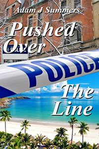 Pushed Over the Line by Adam J. Summers