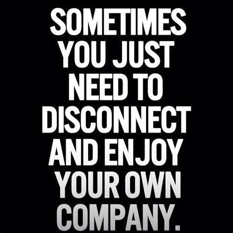 Enjoy Your Own Company Quotes