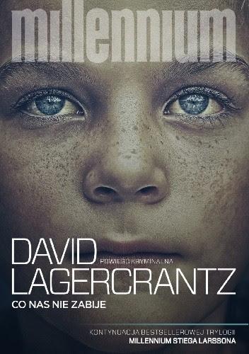 """David Lagercrantz """"Co nas nie zabije"""""""