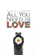 Title: All You Need Is Love, Author: Russell J. Sanders