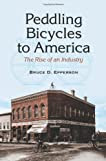Peddling Bicycles to America: The Rise of an Industry