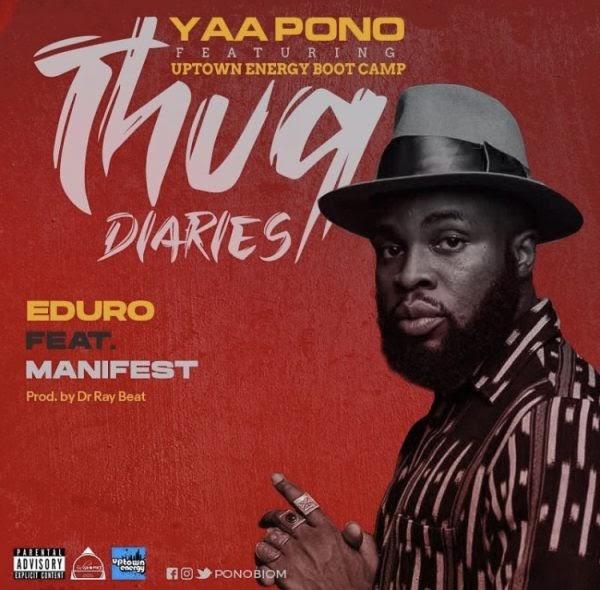 Yaa Pono - Eduro Ft. Manifest (Prod. By Dr Raybeat)