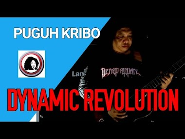 DYNAMIC REVOLUTION by PUGUH KRIBO - ORIGINAL SONG