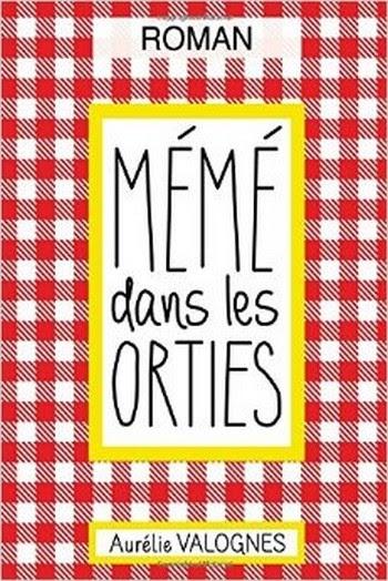 http://assisesurmonboutdecanape.blogspot.fr/2016/03/meme-dans-les-orties-daurelie-valognes.html