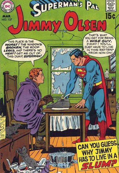 Can you guess why Jimmy Olsen has to live in a slum?