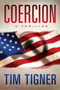 Coercion by Tim Tigner