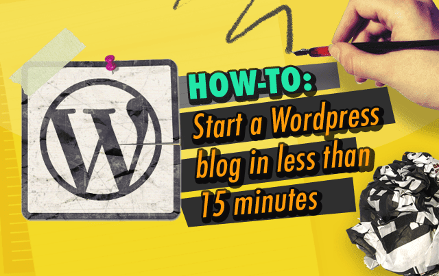 How to start a Wordpress Blog in less than 15 minutes