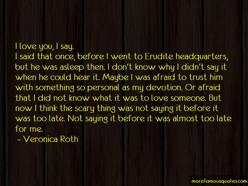 Im Afraid Love Quotes Top 41 Quotes About Im Afraid Love From