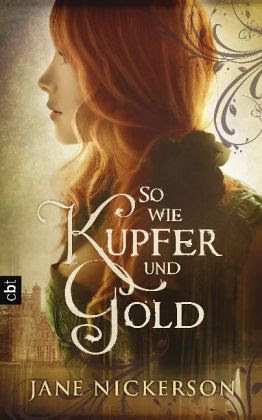 So wie Kupfer und Gold - Nickerson, Jane