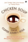 Chicken Soup for the Coffee Lover's Soul: 55 Kisah Inspiratif yang Menguarkan Aroma Kehangatan