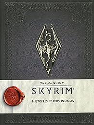 The Elder Scrolls V : Skyrim - Histoires et Personnages par Collectif