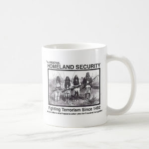 Native American Homeland Security T-shirt Coffee Mug