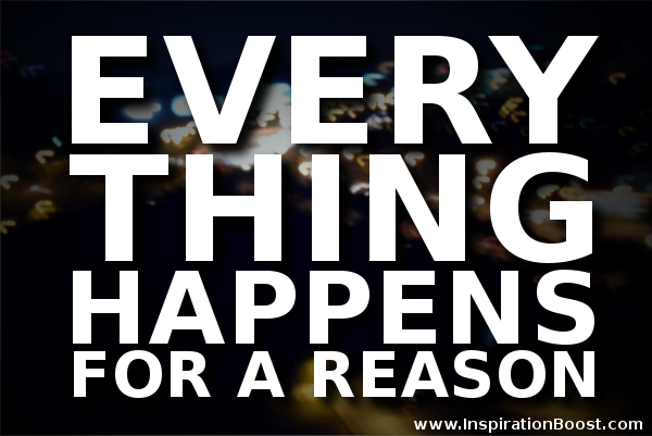Quotes About Reason Things Happen 92 Quotes