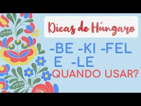 Quando Usar -BE -KI -FEL -LE?? - Estudar Húngaro