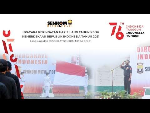 Upacara Peringatan HUT Ke-76 Kemerdekaan Republik Indonesia | Senkom Mitra Polri