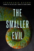 Title: The Smaller Evil, Author: Stephanie Kuehn