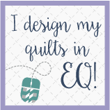 I design my quilts in EQ!