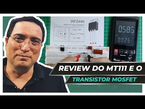 Review do MT111 e o Transistor MOSFET