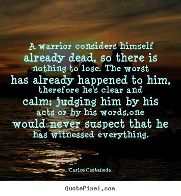 A Warrior Considers Himself Already Dead Carlos Castaneda