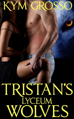 Tristan's Lyceum Wolves (Immortals of New Orleans Book 3) by Kym Grosso