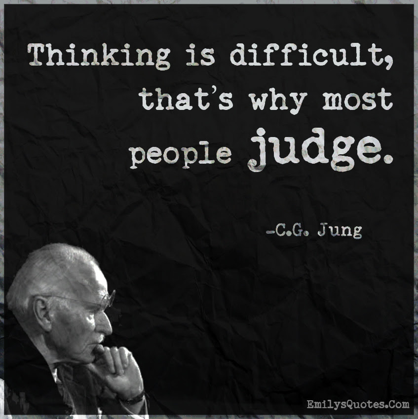 Thinking Is Difficult Thats Why Most People Judge Popular