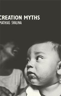 CREATION MYTHS Matthias Svalina New Michigan Press