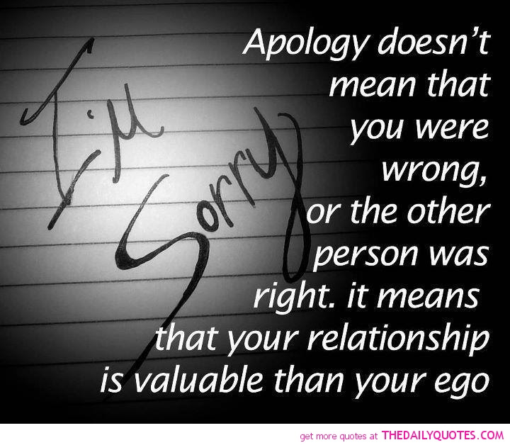 Apology Doesnt Mean That You Were Wrong Or The Other Person Was