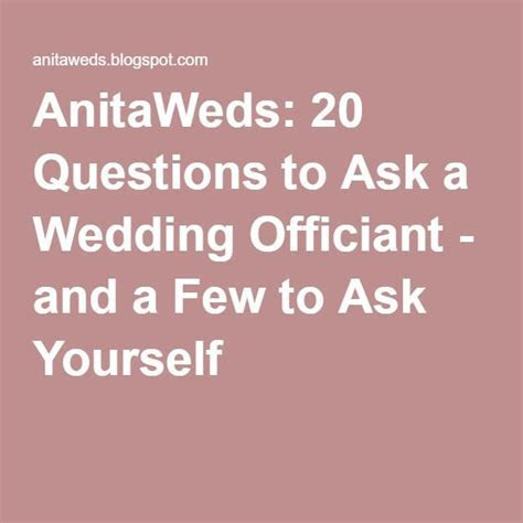 AnitaWeds: 20 Questions to Ask a Wedding Officiant   and a