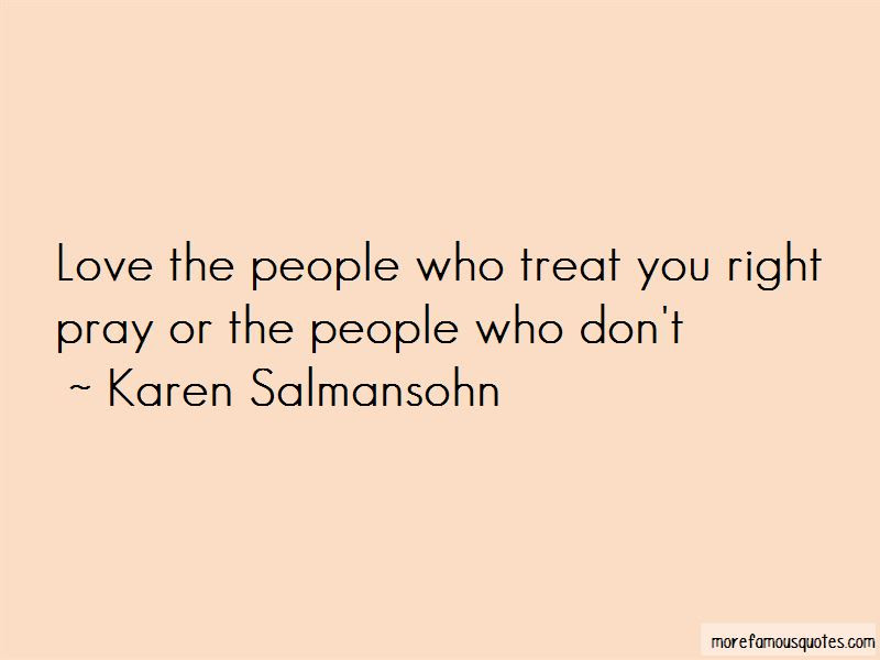 Treat You Right Quotes Top 45 Quotes About Treat You Right From