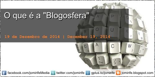 O que é a Blogosfera