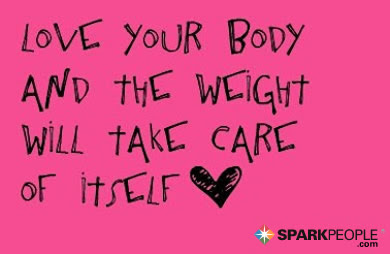 Love Your Body And The Weight Will Take Care Of Itself Sparkpeople