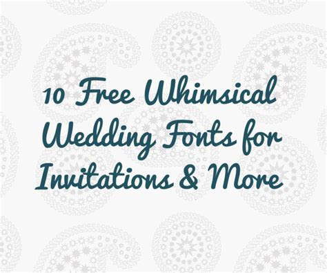 10 Free Whimsical Wedding Fonts for Invitations & More