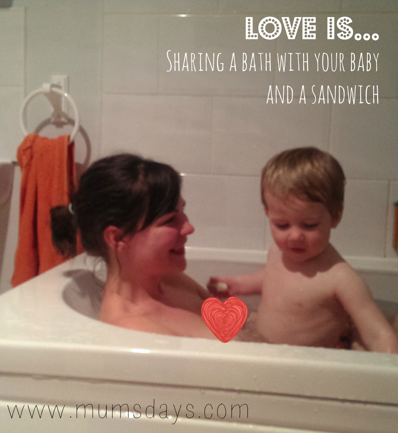 Love is…sharing a bath with your baby and a sandwich valentines